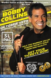 "COMEDY Night with Bobby Collins to SUPPORT  Warwick Valley Humane Society  ""REBUILD THE SHELTER"" @ Sugar Loaf Performing Arts Center"